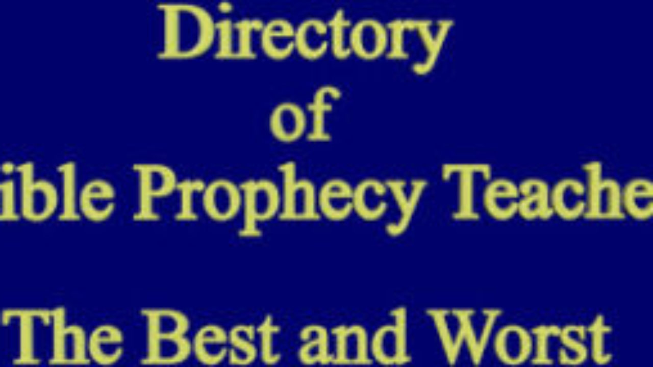 Bible Prophecy Teachers- Best & Worst - Prophecy Talk